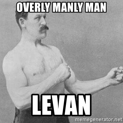 overly manly man - Overly manly man Levan