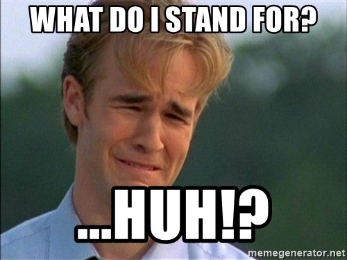 Dawson Crying - what do I stand for? ...huh!?