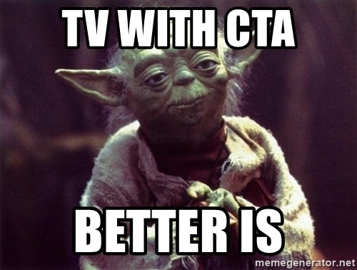 Yoda - TV with CTA  better is