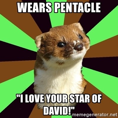 """Witchcraft Weasel - Wears Pentacle """"I love your star of David!"""""""
