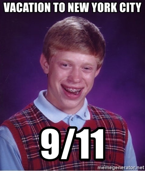 Bad Luck Brian - Vacation to new york city 9/11