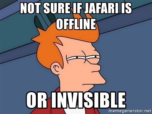 Futurama Fry - Not sure if Jafari is offline or invisible