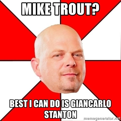 Pawn Stars - mike trout? best i can do is giancarlo stanton