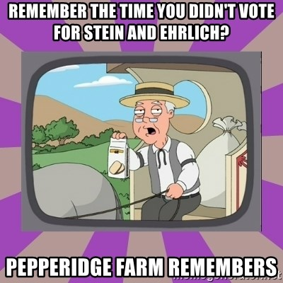 Pepperidge Farm Remembers FG - REMEMBER THE TIME YOU DIDN'T VOTE FOR STEIN AND EHRLICH? PEPPERIDGE FARM REMEMBERS