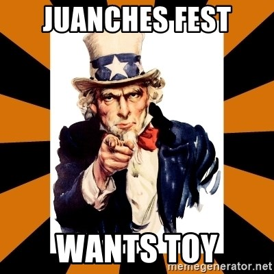 Uncle sam wants you! - JUANCHES FEST WANTS TOY