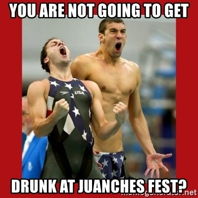 Ecstatic Michael Phelps - YOU ARE NOT GOING TO GET DRUNK AT JUANCHES FEST?