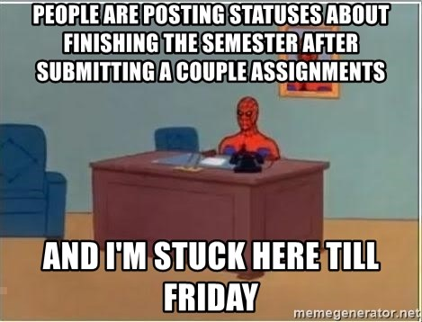 Spiderman Desk - people are posting statuses about finishing the semester after submitting a couple assignments and i'm stuck here till friday