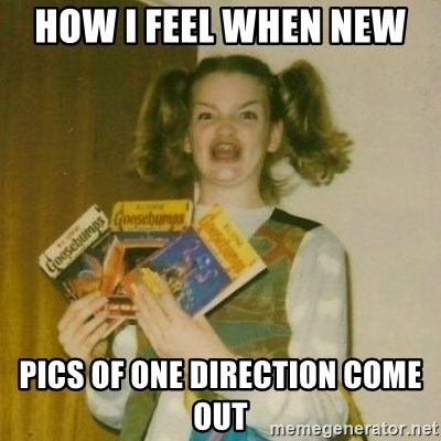 oh mer gerd - HOW I FEEL WHEN NEW  PICS OF ONE DIRECTION COME OUT