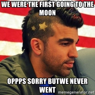 Nasa Mohawk Guy - WE WERE THE FIRST GOING TO THE MOON  OPPPS SORRY BUTWE NEVER WENT