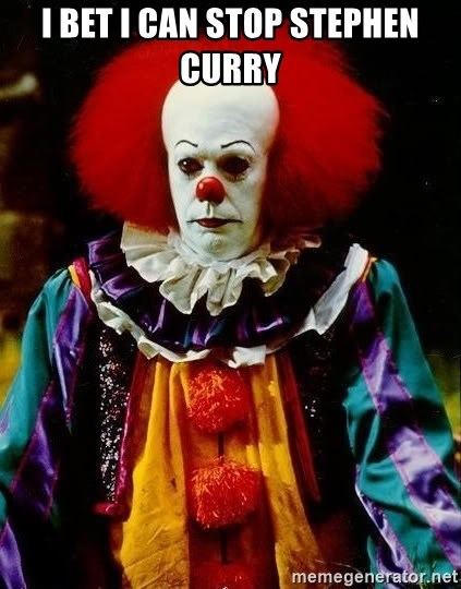 it clown stephen king - I bet i can stop stephen curry