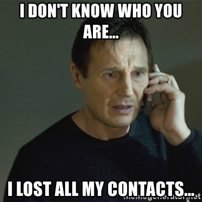 I don't know who you are... - I don't know who you are... I lost all my contacts...