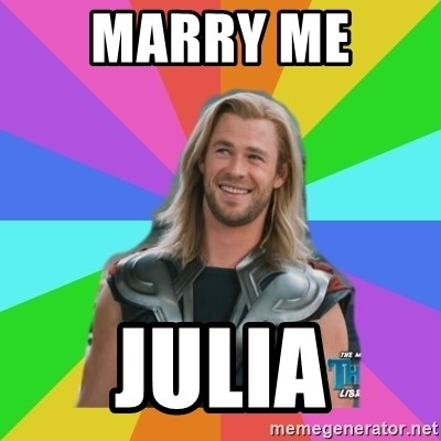 Overly Accepting Thor - MARRY ME  JULIA