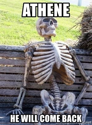 Waiting Skeleton - Athene He will come back