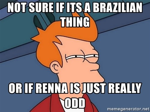 Futurama Fry - Not sure if its a brazilian thing or if renna is just really odd