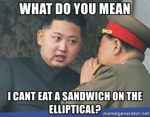 What Do You Mean....Kim Jong Un - What do you mean i cant eat a sandwich on the elliptical?