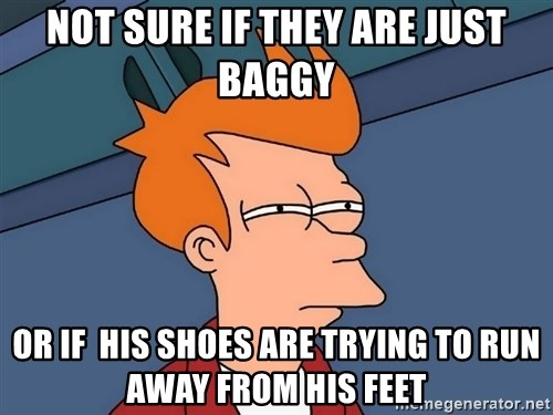 Futurama Fry - Not sure if They are just baggy OR if  his shoes are trying to run aWay from his feet