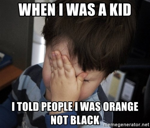 Confession Kid - WHen I was A kid I Told people I was orange not black