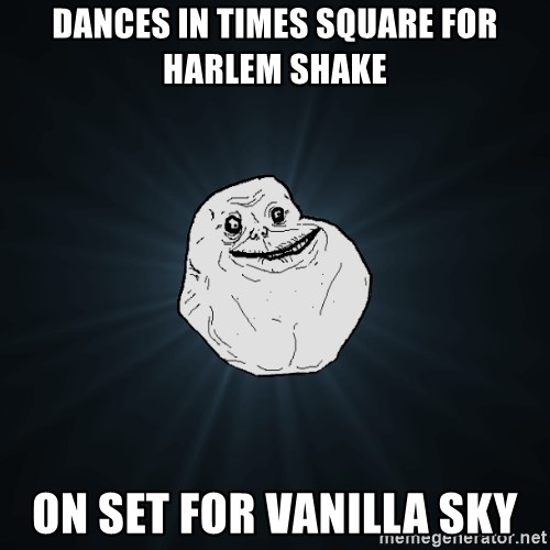 Forever Alone - Dances in times square for harlem shake On set for vanilla sky
