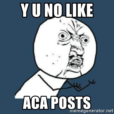 Y U No like - y u no like aca posts