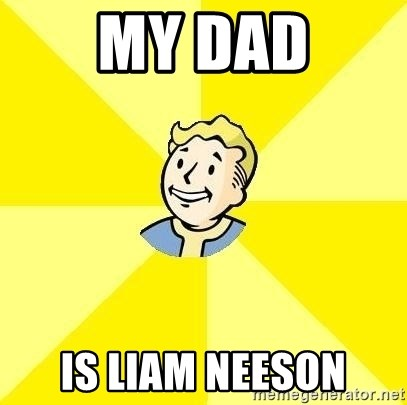 Fallout 3 - MY DAD IS LIAM NEESON