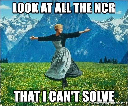 Look at all the things - Look at all the NCR That I can't solve
