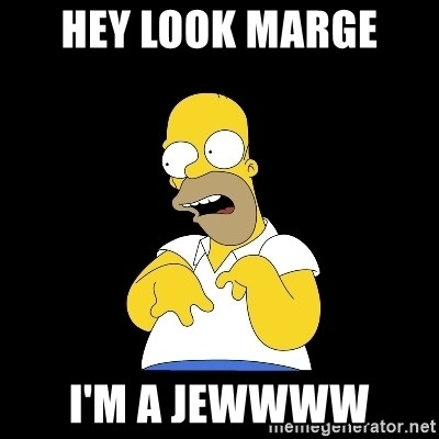 look-marge - HEY LOOK MARGE  I'M A JEWWWW