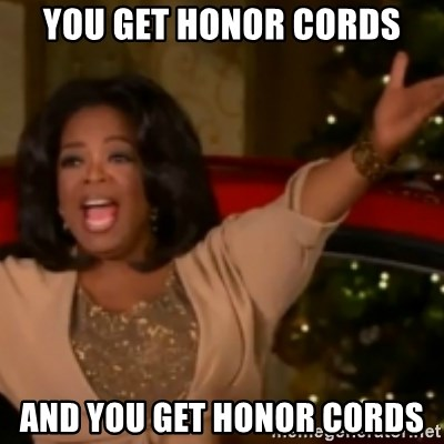 The Giving Oprah - You get honor cords And you get honor cords