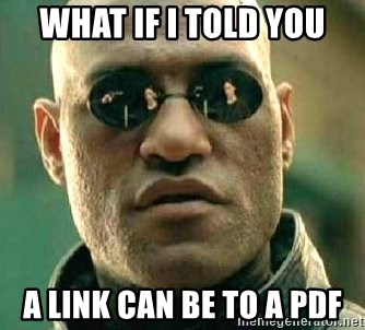 What if I told you / Matrix Morpheus - What if i told you a link can be to a pdf