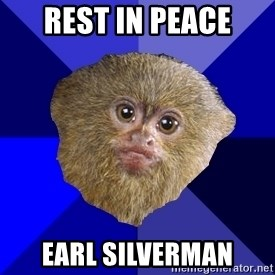 MRA Marmoset - Rest in peace earl silverman
