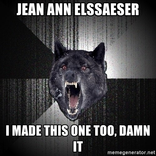 Insanity Wolf - Jean ann Elssaeser I made this one too, damn it
