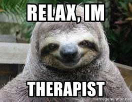 Sexual Sloth - Relax, im Therapist