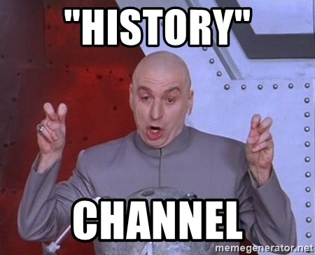 """Dr. Evil Air Quotes - """"history"""" channel"""