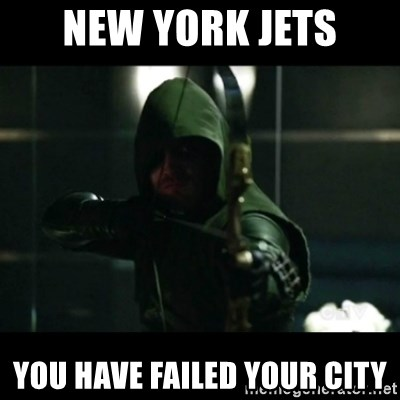 YOU HAVE FAILED THIS CITY - New York jets You have failed your city