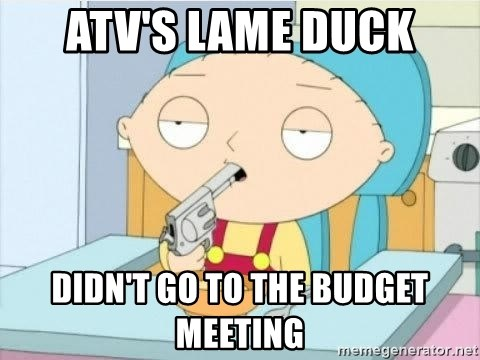 Suicide Stewie - atv's lame duck didn't go to the budget meeting