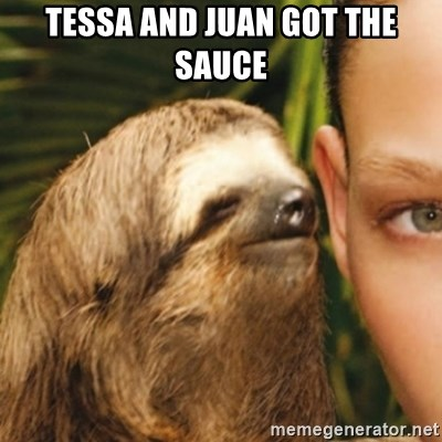Whispering sloth - Tessa and Juan got the sauce