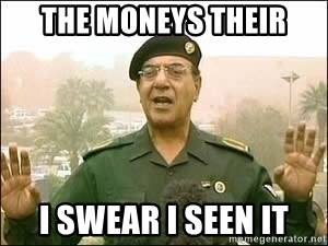 Baghdad Bob - The moneys their I swear i seen it