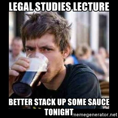 Bad student - Legal studies lecture Better stack up some sauce tonight