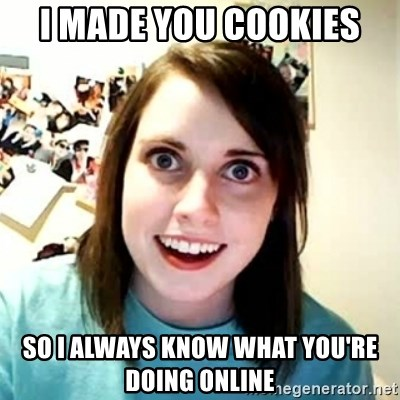 Overly Attached Girlfriend 2 - i made you cookies so i always know what you're doing online