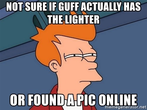 Futurama Fry - Not sure if guff actually has the lighter  or found a pic online