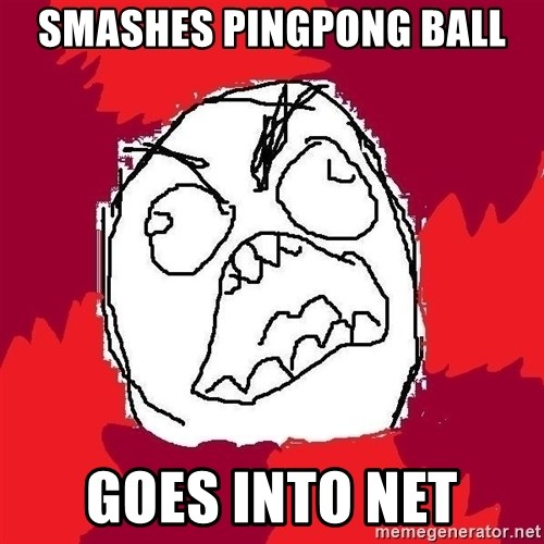 Rage FU - smashes PINGPONG BALL goes into net