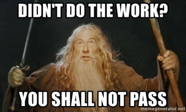 Gandalf - didn't do the work? You Shall Not Pass