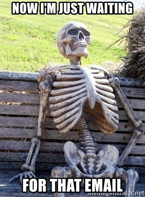 Waiting Skeleton - Now I'm just waiting For that email