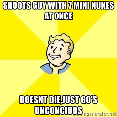 Fallout 3 - Shoots guy with 7 mini nukes at once  doesnt die,just go's unconciuos