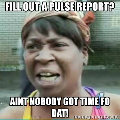 Sweet Brown Meme - Fill out a pulse report? Aint nobody got time fo dat!