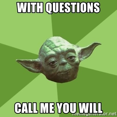 Advice Yoda Gives - With questions call me you will