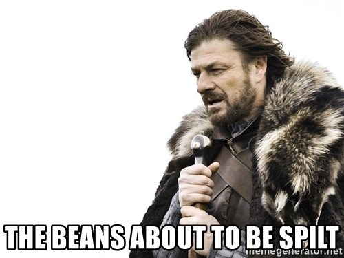 Winter is Coming -  The beans about to be spilt