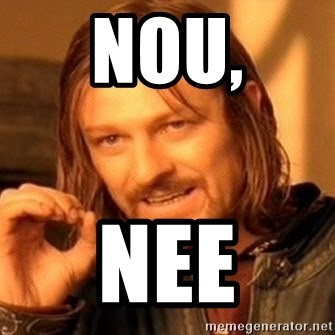 One Does Not Simply - nou, nee