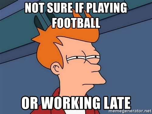 Futurama Fry - Not sure if playing Football or working late