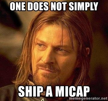 Boromir - One does not simply ship a micap