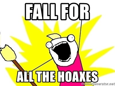 X ALL THE THINGS - Fall for all the hoaxes